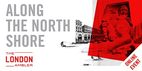 ALONG THE NORTH SHORE - The Architecture of London's Middle City (220920) tickets