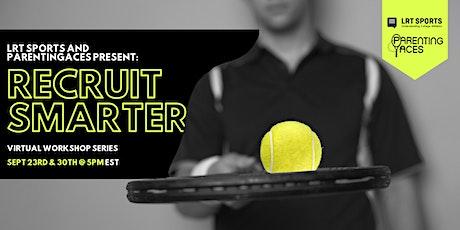 LRT Sports and ParentingAces Present: Recruit Smarter Workshop Series tickets