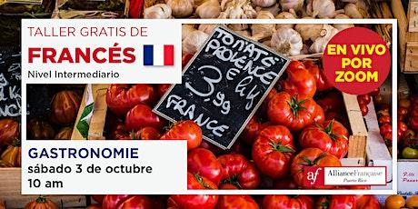 Taller Gratis de Francés: La Gastronomie - Nivel Intermediario tickets