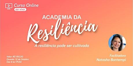 Academia de Resiliência - A resiliência pode ser cultivada ingressos