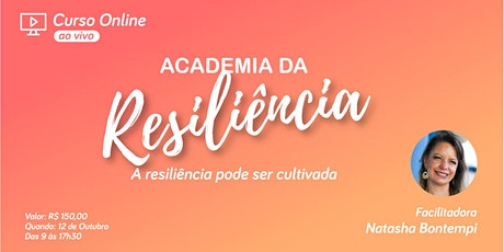 Academia de Resiliência - A resiliência pode ser cultivada bilhetes
