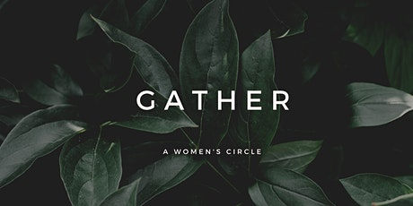 GATHER - A Women's Circle tickets