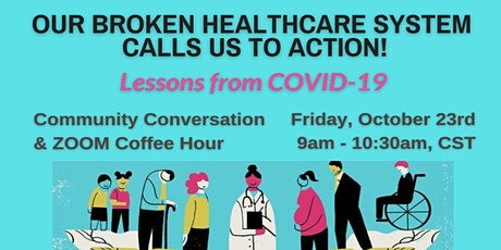 Our Broken Health Care System Calls Us to Action!  Lessons from COVID-19 tickets