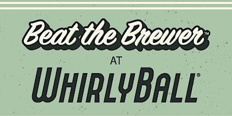 Beat The Brewer At WhirlyBall | Lakefront Brewery tickets