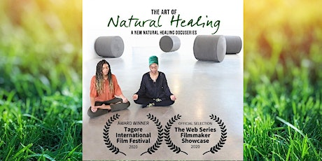 The Art of Natural Healing Live Stream Docuseries-3 Episodes tickets