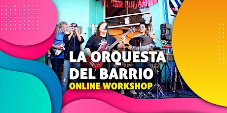La Orquesta Del Barrio Online Workshop tickets