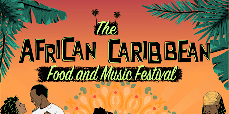 The African Caribbean Food & Music Festival Tickets