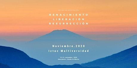 Renacimiento, Liberación, Resurrección Iztac Multiversidad 2020 boletos