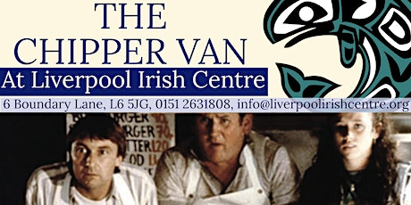 The Chipper Van at Liverpool Irish Centre tickets