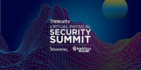 Virtual Physical Security Summit 2020 tickets
