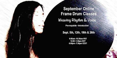 Frame Drum Class Weaving Rhythm & Voice  Sept. 26th tickets