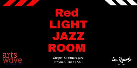 Red Light Jazz Room - Gospel, Spirituals, Jazz Rhythm & Blues + Soul tickets