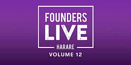 Founders Live Harare Volume 12 tickets