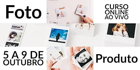 Foto + Produto: o valor do produto na fotografia como negócio ingressos