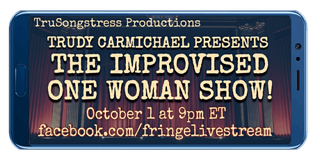 FringeLiveStream I TRUDY CARMICHAEL PRESENTS THE IMPROVISED ONE-WOMAN SHOW! tickets