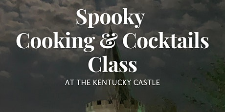 Spooky Cooking and Cocktails Class @ The Kentucky Castle tickets