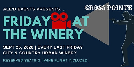 Friday Night Movie Series @ the Winery - Sept 25 tickets