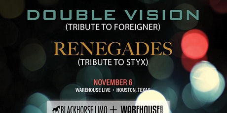 DOUBLE VISION (TRIBUTE TO FOREIGNER), RENEGADES (STYX TRIBUTE) tickets