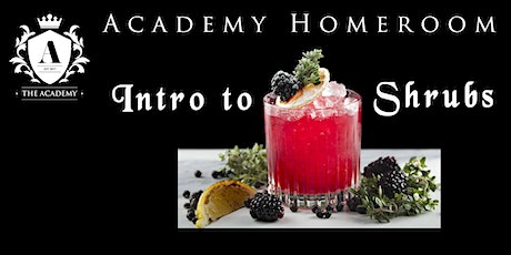 Academy Homeroom: Intro to Shrubs tickets