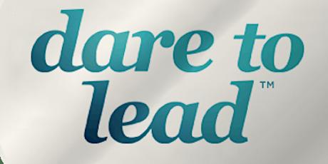 Dare To LeadTM  8 week Leadership Intensive tickets