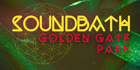 SoundBath in Golden Gate Park tickets