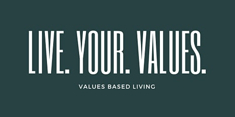 Values-Based Living Workshop 01: Know Your Values tickets