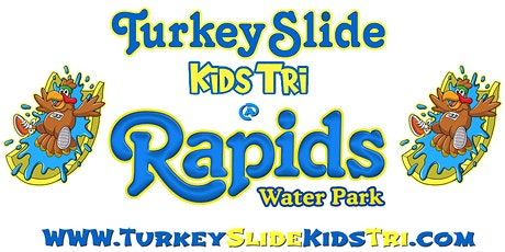 Turkey Slide Kids Tri @ Rapids Water Park (includes 2 passes to the park) tickets