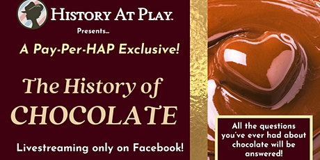 Pay-Per-HAP: The History of Chocolate Watch Party tickets