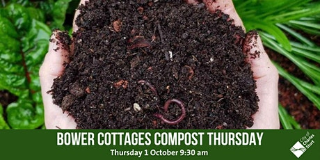 Bower Cottages Compost Thursday tickets