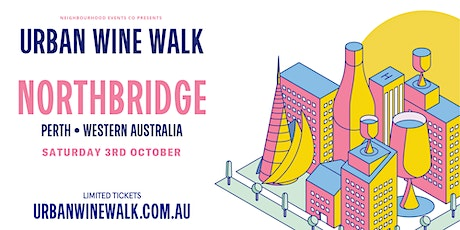 Urban Wine Walk Northbridge (Weekend 1) tickets