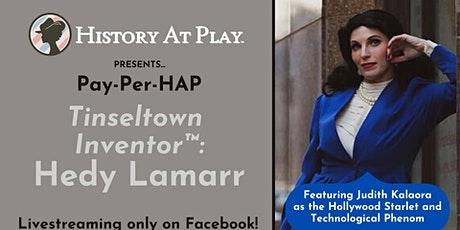 Pay-Per-HAP: Tinseltown Inventor: Hedy Lamarr tickets