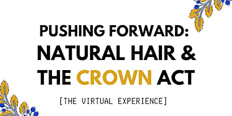Pushing Forward: Natural Hair + The CROWN Act [The Virtual Experience] tickets