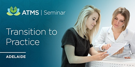 Transition to Practice: From the Classroom to Clinic- Adelaide tickets