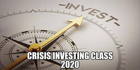 CRISIS INVESTING CLASS 2020 tickets