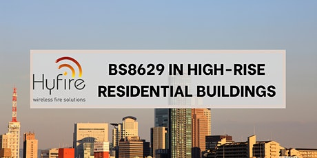 BS8629 IN HIGH-RISE RESIDENTIAL BUILDINGS tickets