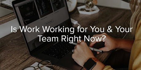 Is work working for you & your team right now? tickets