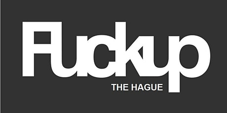 Fuckup Nights The Hague | #8 tickets
