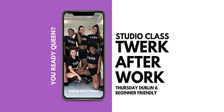 Twerk After Work - Wkly Classes SEPT DUBLIN tickets