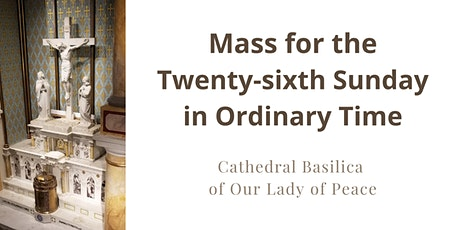 September 27 Sunday Masses at the Cathedral Basilica of Our Lady of Peace tickets