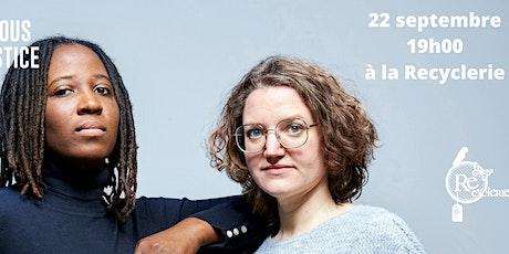Nous demandons justice ! - avec Priscillia Ludosky & Marie Toussaint tickets