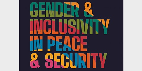 Launch event - Gender  & Inclusivity in Peace & Security tickets