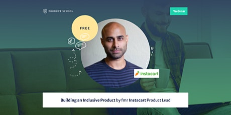 Webinar: Building an Inclusive Product by fmr Instacart Product Lead tickets