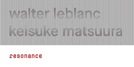 Exhibition Walter Leblanc - Keisuke Matsuura: Resonance tickets