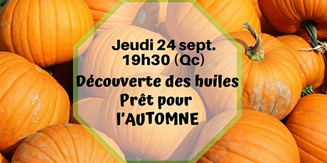 Webinaire - Découverte des huiles/Prêt pour l'automne - 24 sept 19h30 (Qc) billets
