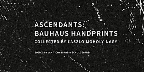 Book event: Ascendants: Bauhaus Handprints Collected by László Moholy-Nagy tickets