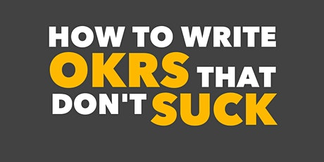 How to Write OKRs That Don't Suck tickets