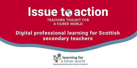Issue to action: teaching toolkit for a fairer world entradas