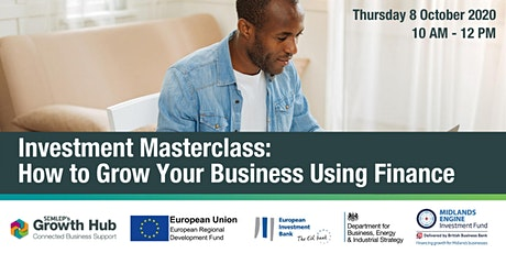 Investment Masterclass: How to Grow Your Business Using Finance tickets