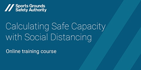 Calculating Safe Capacity with Social Distancing  - Online training course tickets