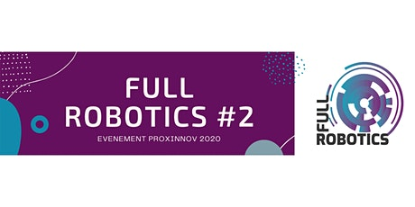 BILLET VISITEUR  :  Évènement FULL ROBOTICS #2 billets